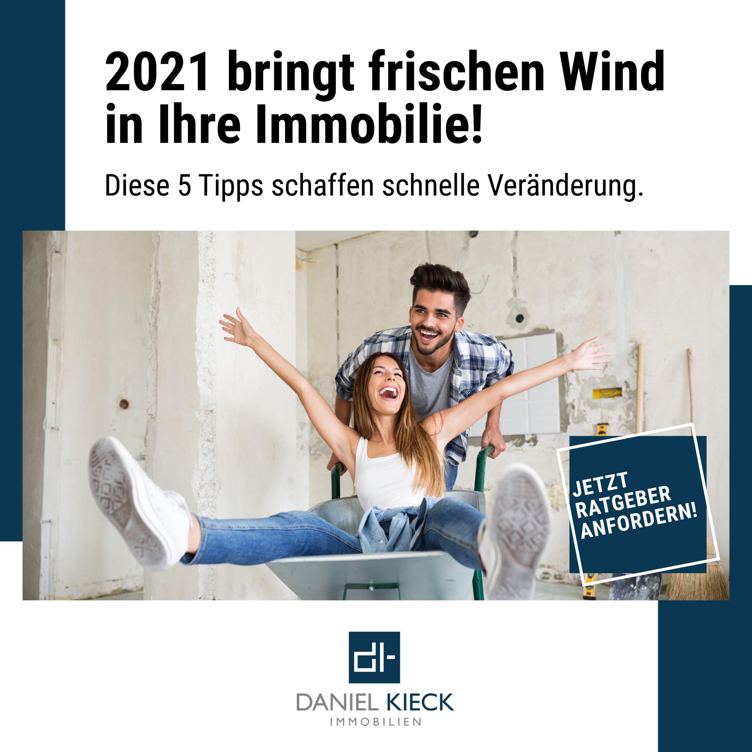 2021 bringt frischen Wind in Ihre Immobilie!